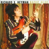 Richard X. Heyman: Basic Glee