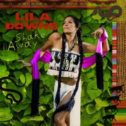 Lila Downs: Shake Away (2008)